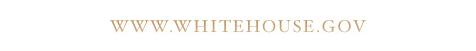 Visit WhiteHouse.gov